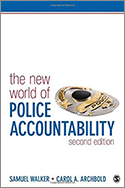 The New World of Police Accountability, 2nd ed. Co-authored with Carol Archbold