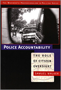Police Accountability: The Role of Citizen Oversight